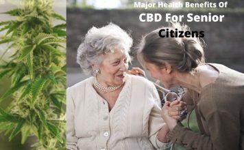 Major Health Benefits Of CBD For Senior Citizens