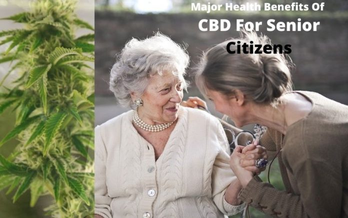 Major Health Benefits Of CBD For Senior Citizens